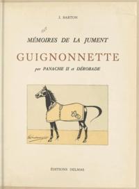 J. Barton et  Halewyn - Mémoires de la jument Guignonnette, par Panache II et Dérobade.