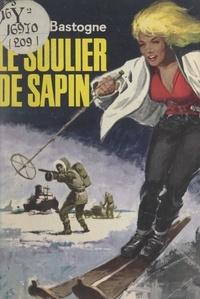 J. Bastogne et Frédéric Ditis - Les aventures de Jacques Dupont-Crockbin : le soulier de sapin.