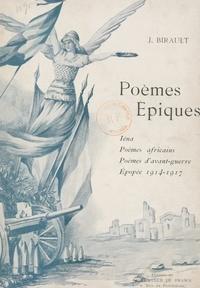 J. Birault et C. Birault - Poèmes épiques - Iéna, poèmes africains, poèmes d'avant-guerre, épopée 1914-1917.