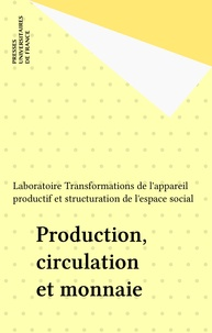 J Boyer et J Cartelier - Production, circulation et monnaie.