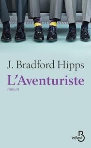J. Bradford Hipps - L'aventuriste.
