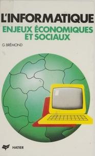 J Bremond - L'Informatique - Enjeux économiques et sociaux.