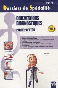 J. Broner - Orientations Diagnostiques - Tome 2, Partie 2 de l'ECN.