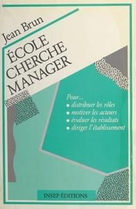 J Brun - École cherche manager....