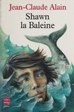 J-C Alain - Shawn la baleine - Récit.