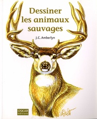 J-C Amberlyn - Dessiner les animaux sauvages.