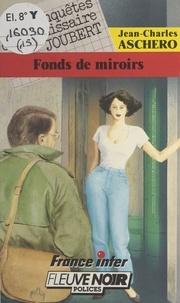 J-C Aschero - Fonds de miroirs.