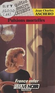 J-C Aschero - Pulsions mortelles.
