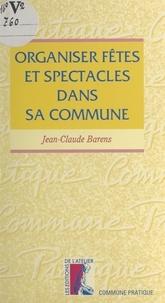 J-C Barens - Organiser fêtes et spectacles dans sa commune.