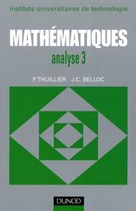 J-C Belloc et Pierre Thuillier - Mathématiques analyse 3 IUT - Séries intégrale de Laplace, intégrale de Fourier, transformation en z.