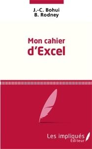 J-C Bohui et B Rodney - Mon cahier d'Excel.