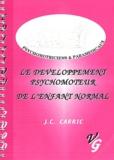J-C Carric - Le développement psychomoteur de l'enfant normal.