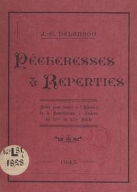 J.-C. Delannoy - Pécheresses et repenties - Notes pour servir à l'histoire de la prostitution à Amiens du XIVe au XIXe siècle.