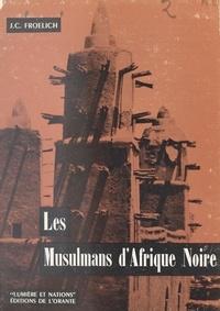 J.-C. Froelich et  Huet-Seitorn - Les Musulmans d'Afrique Noire.