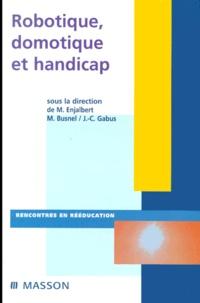 J-C Gabus et Michèle Busnel - Robotique, domotique et handicap.