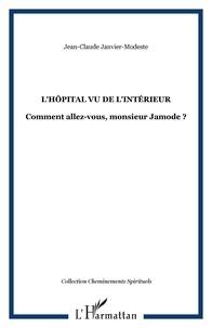 J-c. Janvier-modeste - L'hôpital vu de l'intérieur - Comment allez-vous, monsieur Jamode ?.