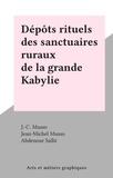 J.-C. Musso et Jean-Michel Musso - Dépôts rituels des sanctuaires ruraux de la grande Kabylie.