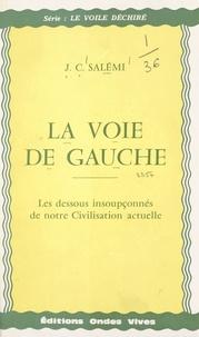J.-C. Salémi et A. Hag - La voie de gauche - Les dessous insoupçonnés de notre civilisation actuelle.