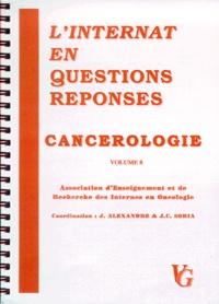 J-C Soria et  Collectif - CANCEROLOGIE.