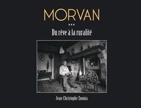 J-c. Zounia - Morvan, du rêve à la ruralité.