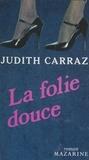 J Carraz - La Folie douce.
