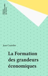 J Cartelier - La Formation des grandeurs économiques.