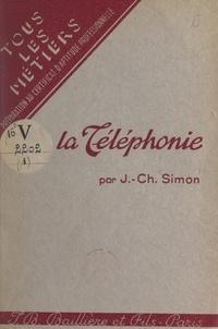 J.-Ch. Simon et J.-B. Dujardin - La téléphonie.