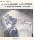 J Chalifour - La relation d'aide en soins infirmiers - Une perspective holistique-humaniste.