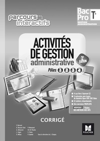 Activités de gestion administrative Tle Bac Pro GA Pôles 1/2/3/4 Parcours interactifs- Corrigé - J. Chapey |