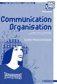 J. Chapey et Sylvie Bettan - Communication Organisation 1e Bac pro secrétariat/comptabilité - Guide pédagogique.
