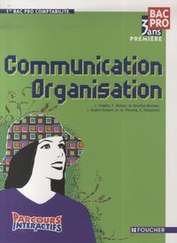 J. Chapey et Sylvie Bettan - Communication Organisation 1re Bac Pro Comptabilité.