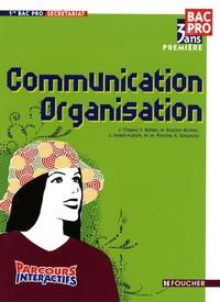 J. Chapey et Sylvie Bettan - Communication Organisation 1re Bac Pro Parcours Interactifs.