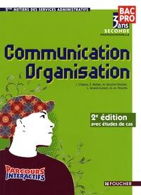 J. Chapey et Sylvie Bettan - Communication Organisation Bap pro, 3 ans ; 2de professionnelle Métiers des services administratifs.