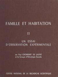 J. Charazac et M.-J. Chombart de Lauwe - Famille et habitation (2) - Un essai d'observation expérimentale.