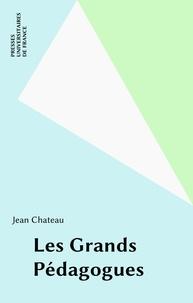 J Chateau - Les Grands pédagogues.