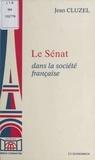 J Cluzel - Le Sénat dans la société française.