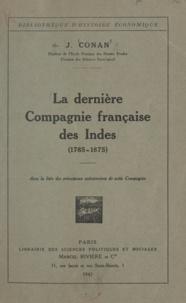 J. Conan - La dernière Compagnie française des Indes, 1785-1875 - Avec la liste des principaux actionnaires de cette Compagnie.