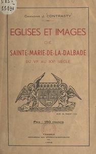 J. Contrasty - Églises et images de Sainte-Marie-de-la-Dalbade - Du VIe au XXe siècle.