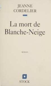J Cordelier - La mort de Blanche-Neige - Récit.