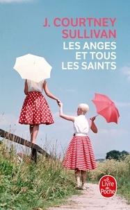 J-Courtney Sullivan - Les anges et tous les saints.