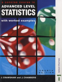 J. Crawshaw et J. Chambers - A Concise Course in A-Level Statistics with Worked Examples..