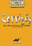 J Cujo et Anahi Hierro Flores - Corrigés des cahiers d'exercices de Claridad.