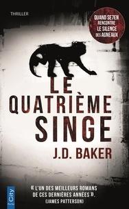 J. D. Barker - Le quatrième singe.