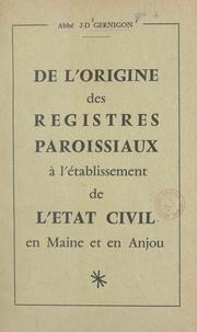 J.-D. Gernigon - De l'origine des registres paroissiaux à l'établissement de l'état civil en Maine et en Anjou.