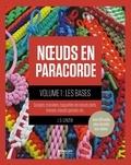 J.D Lenzen - Noeuds en paracorde - Tome 1, Les bases : sangles, bracelets, baguettes de noeuds plats, tresses, noeuds gansés, etc..