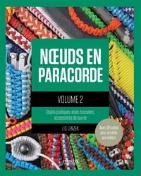 Noeuds en paracorde - Tome 2, Objets pratiques, étuis, bracelets, accessoires de survie.pdf