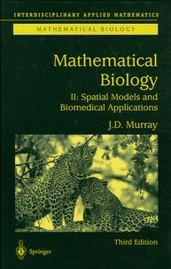 Mathematical Biology- Volume 2, Spatial Models and Biomedical Applications - J-D Murray |