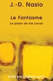 J-D Nasio - Le Fantasme - Le plaisir de lire Lacan.