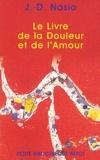 J-D Nasio - Le Livre de la Douleur et de l'Amour.