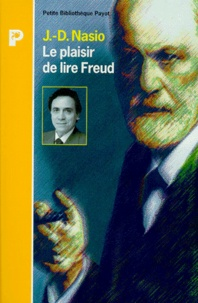 J-D Nasio - Le plaisir de lire Freud.
